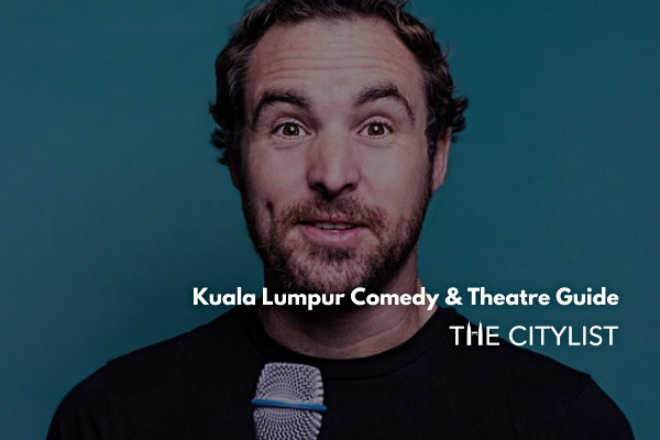 Kuala Lumpur Comedy & Theatre Guide 13 November 2019
