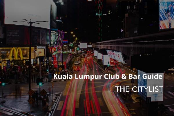 Kuala Lumpur Club & Bar Guide 22 January 2020