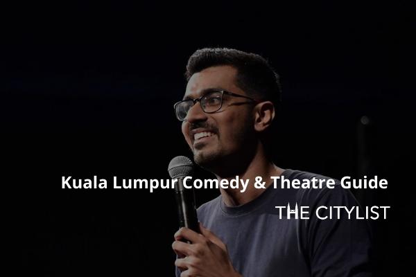 Kuala Lumpur Comedy, Theatre & Classics Guide 26 February 2020