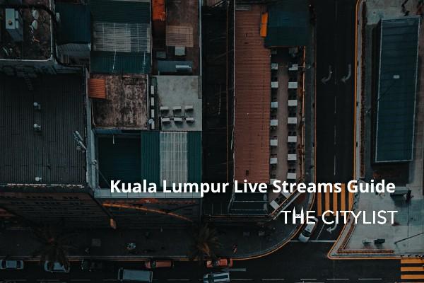 Kuala Lumpur Nightlife Live Streams Guide: 21 May 2020