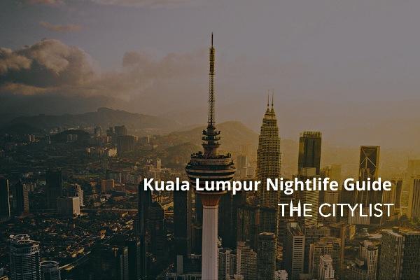 Kuala Lumpur Nightlife Guide 13 January 2020