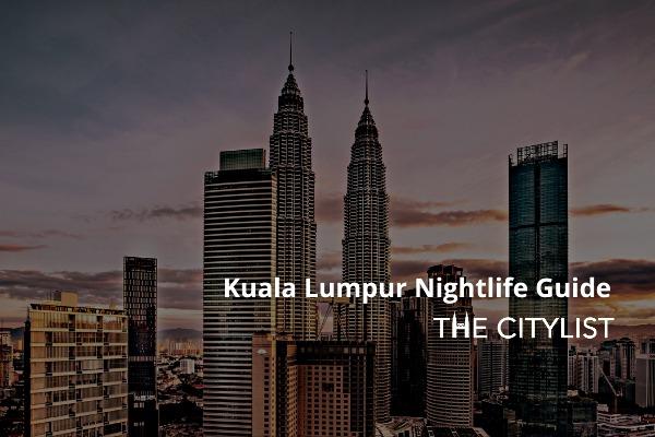 Kuala Lumpur Nightlife Guide 17 February 2021