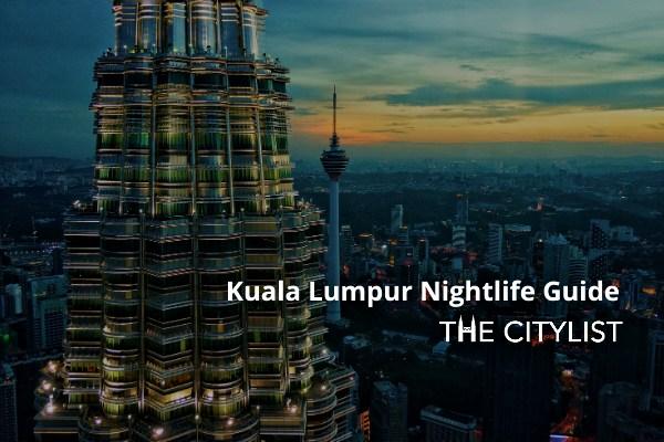 Kuala Lumpur Nightlife Guide 24 February 2021