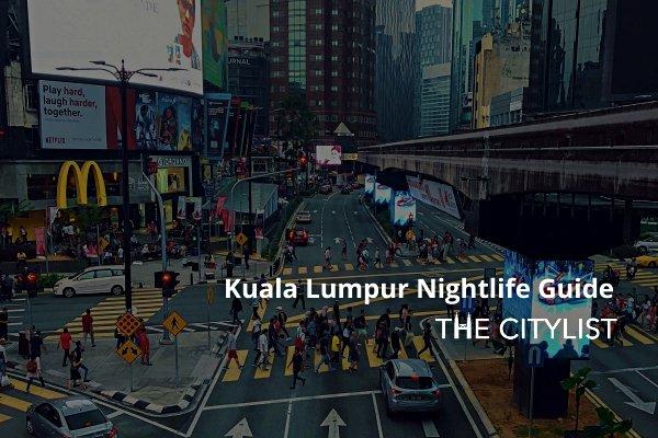 Kuala Lumpur Nightlife Guide 7 April 2021