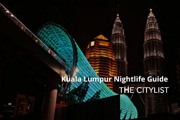 Kuala Lumpur Nightlife Guide 14 April 2021