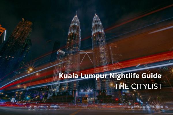 Kuala Lumpur Nightlife Guide 14 July 2021