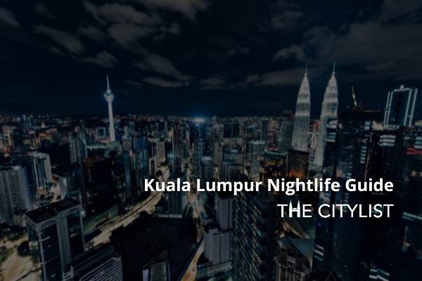 Kuala Lumpur Nightlife Guide 4 August 2021