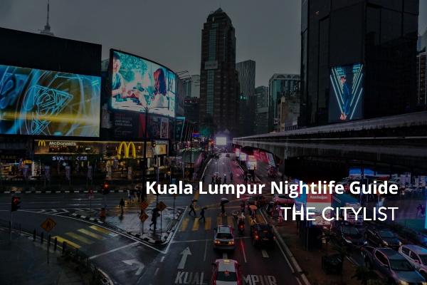 Kuala Lumpur Nightlife Guide 15 September 2021