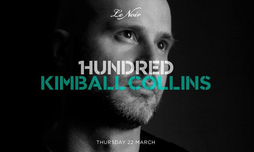 1Hundred featuring Kimball Collins at Le Noir KL 22 March 2018