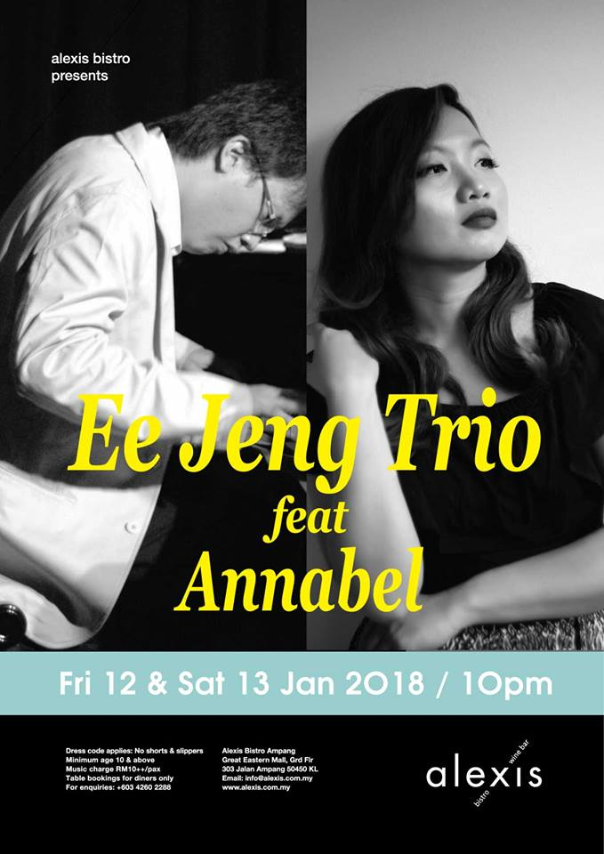 JANUARY 12  : Ee Jeng Trio featuring Annabel at Alexis Bistro